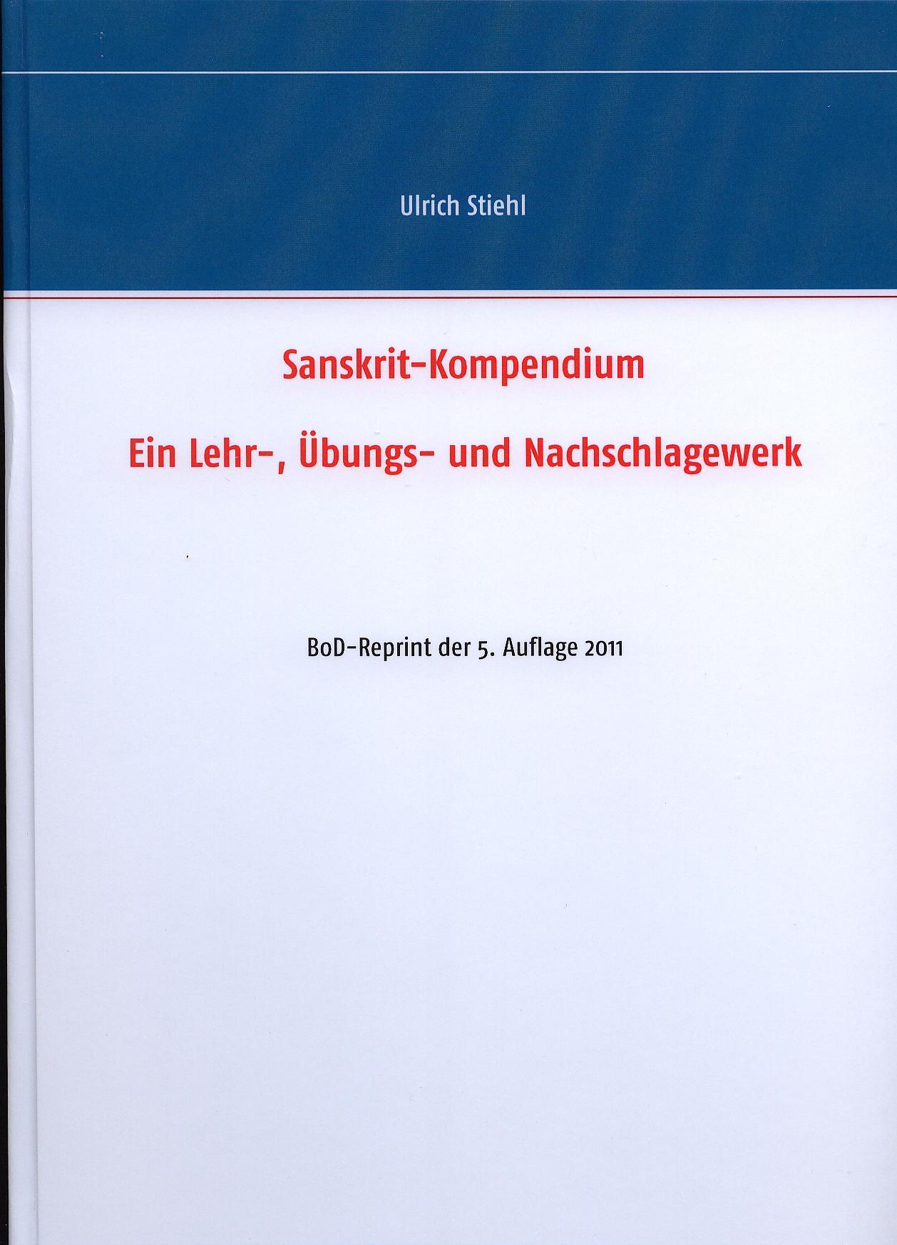 Sanskrit-Kompendium: Einführung, Lehrbuch, Handbuch, Wörterbuch